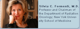 Silvia C. Formenti, M.D. : Professor and Chairman of the Department of Radiation Oncology : New York University School of Medicine